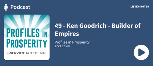 Podcast - 49 - Ken Goodrich - Builder of Empires