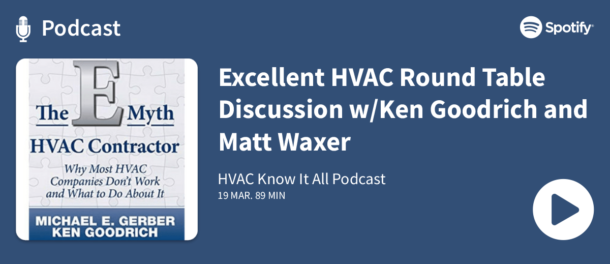 Podcast - Excellent HVAC Round Table Discussion with Ken Goodrich and Matt Waxer